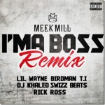 Meek Millz – I'ma Boss Remix