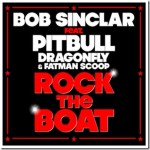 Bob Sinclar ft. Pitbull, Dragonfly & Fatman Scoop – Rock The Boat (Bassjackers Remix)