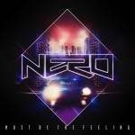 Nero – Must Be the Feeling (Azari & III + Flux Pavilion & Nero + Kill the Noise Remix)