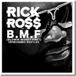 Rick Ross – B.M.F (Hit Mechaniks Dubstep Bootleg)