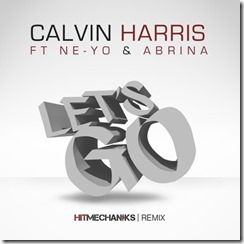 Calvin Harris-Let's Go ft Ne-Yo & Abrina (Hit Mechaniks Remix)