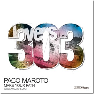 Paco Maroto - Make Your Path [303lovers]