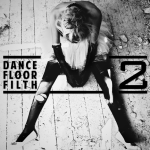 3LAU – Dance Floor Filth 2 (Album)