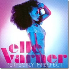 Elle Varner–Perfectly Imperfect