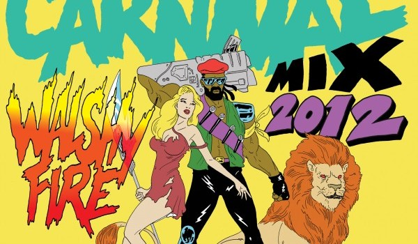 Major Lazer present Carnival 2012 Mix • Hosted by Walshy Fire