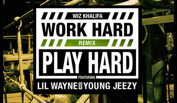Wiz-Khalifa-Work-Hard-Play-Hard-remix-Lil-Wayne-Young-Jeezy
