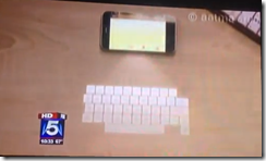 Fox Five says iPhone 5 has holographic images and laser keyboard