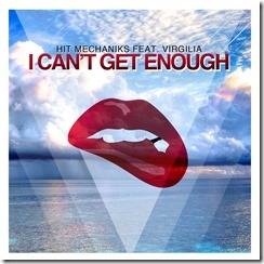 Hit Mechaniks - I Can't Get Enough ft Virgilia