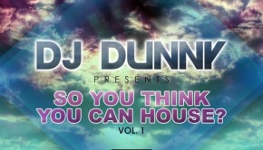 DJ Dunny - So You Think You Can House Volume 1
