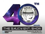 The Saucy Entertainment Show – Episode 40 Featuring DJ Xplicit