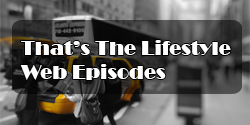 thats-the-lifestyle-web-episodes