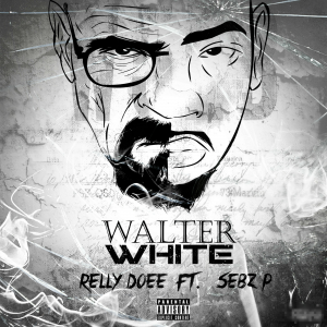 """RellyDoee Releases Music Video For """"Walter White"""""""
