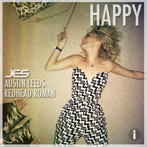 Get Happy With JES, Austin Leeds & Redhead Roman's New Single & Music Video