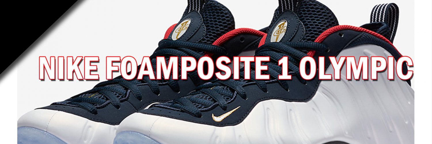 new styles 6c4ae c5626 Nike Foamposite 1 Olympic | LifeStyles Defined